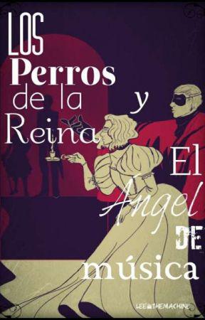 Los Perros De La Reina Y El Ángel De Música by Lee8themachine
