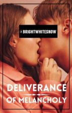 Deliverance of Melancholy by BrightWhiteSnow