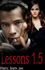 Lessons 1.5 (Harry Styles Fan Fic) [Second Book in the Lessons Series] by Harry_hurts_me