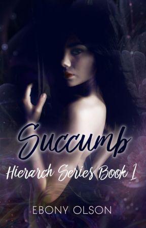 Succumb (Book 1: Hierarch Series) [Sample] by EbonyOlson