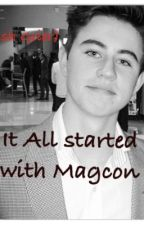 It all started with Magcon ( Nash Grier ) by Fandom_Lover15