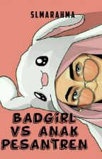 badgirl vs anak pesantren by rahmawati2004