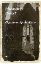 Phantom heart by OscuraGalatea