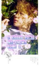 [2017 C LYH] ※7 Kisses From My Enemy ( 내 족으로부터 7 키스 ) || Jimin [BOOK 2] » √ by wifeuchimkookie