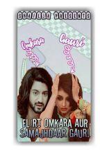 Flirty Omkara aur Samajhdhar Gauri😂😂😂😂 by ShailajaBan