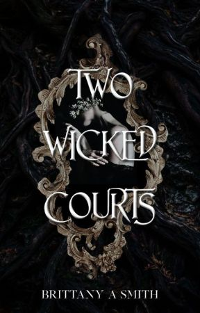 Two Wicked Courts by bitysmith