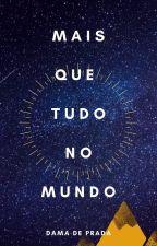 MAIS QUE TUDO NO MUNDO by Anyttaviana