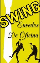 SWING: Enredos de Oficina by LunisChan3