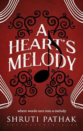 A HEART'S MELODY  by Shruti_read
