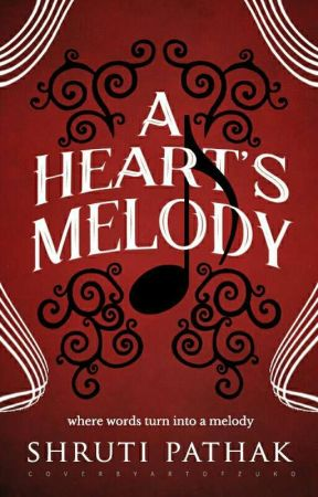 A HEART'S MELODY by Shruti_read
