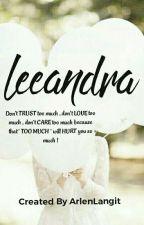 Love Me 'till It Hurt a.k.a Leeandra (Complete) by ArlenLangit