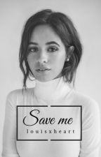 Save me. [Camren] {Multi-shot} by louisxheart