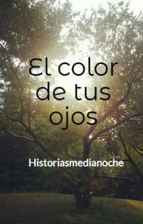 El color de tus ojos by Historiasmedianoche