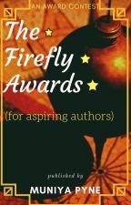 The Firefly Awards {Closed} {Need Judges} by MuniyaPyne