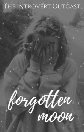 Forgotten Moon by TheIntrovertOutcast