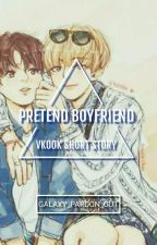 Pretend Boyfriend ; V.K by Galaxy_Pardon_Out