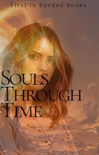 Souls through Time (1st in Bonded Books) by padme37221