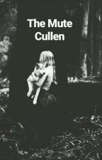 The Mute Cullen by Multifandom_writer55