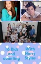16 kids and counting with Harry Styles by youtubersinfinitys