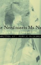 Mr. NERD meets Ms. NERD - are they compatible?(COMPLETED) by MinJungGiMon