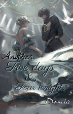 Another Five Days & Four Knights by DoniaPierre
