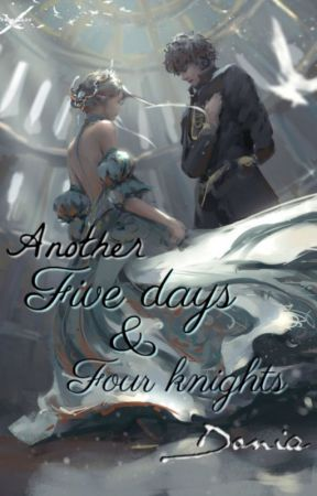 Another five days & four knights by DoniaPanda