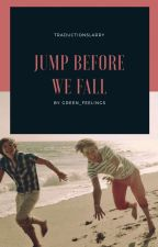 Jump Before We Fall by traductionslarry