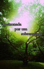 Apaixonada Por Um Sobrenatural by Clarih1360