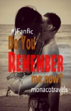Do You Remember Me Now? #JFanfic by monacotravels