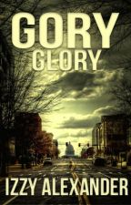 Gory Glory // l.t au by Izzy61634