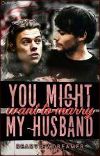You Might Want to Marry My Husband /larry tłumaczenie pl/ by stylezluuving