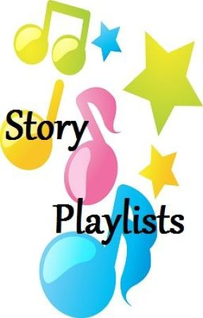 Story Playlists by ElizabethCole89