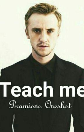 Teach me ~ Dramione Oneshot by Bettylein_
