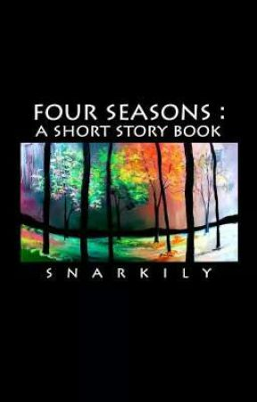 Four Seasons: A Short Story Book by snarkily