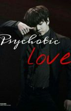 Psycothic Love by parkeu_alicia