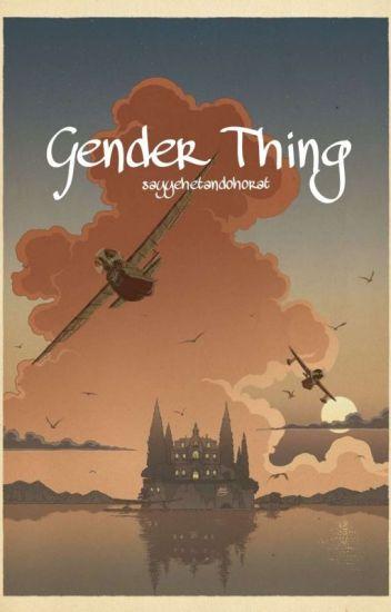 Gender Thing || cнαηвαεκ