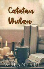 Catatan Wulan by wulanfadi