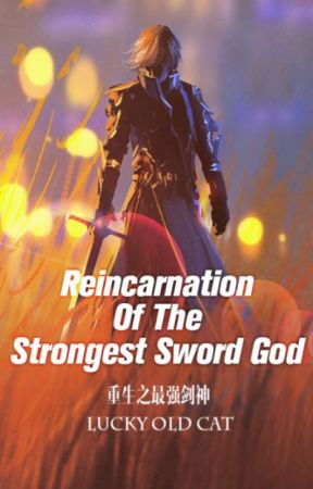 Reincarnation Of The Strongest Sword God 51-100 by XiaoFengYi