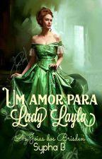 Um amor para Lady Layla  by SyphaB