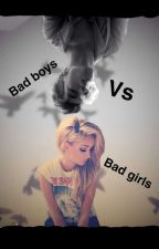 bad boys vs bad girls { En Correction } by LaFolleAuLicorne28