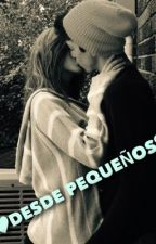 DESDE PEQUEÑOS by Jakota44