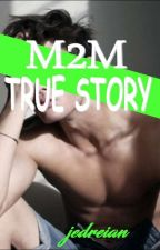 M2m True Story by jed132reian