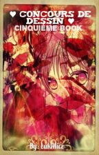 ♥ Concours de dessins ♥ Cinquième  Book by LakAlice