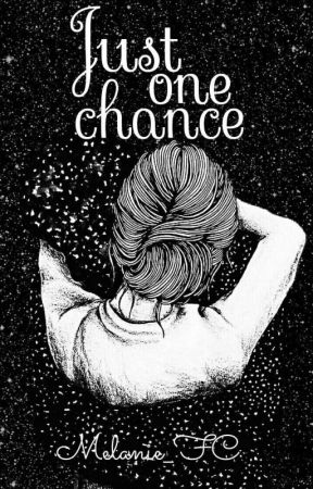Just one chance... ✨ by Melanie_FC