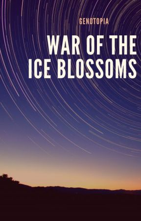 War of the Ice Blossoms (A Genotopia Story) by MichelleDalson