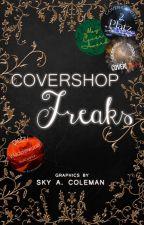 Covershop Freaks [OPEN] by SkyAColeman