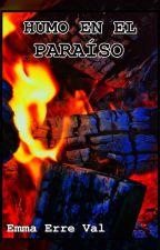 Humo En El Paraíso by EmmaErreVal