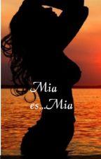 Mia es...Mia by Histoooorias