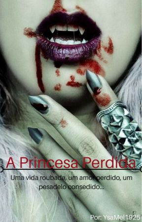 A Princesa Perdida by YsaMel1925
