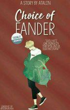 Choice of Fander [HIATUS] by atalin_